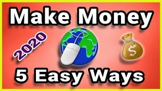 5 Easy Ways To Make Money Online Worldwide (2020)