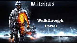 Battlefield 3 Walkthrough/Gameplay Mission 3: Uprising [HD] (PC/Xbox 360/PS3)