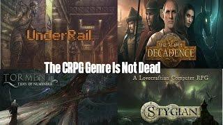 The CRPG Genre Is Not Dead!