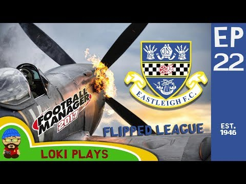 FM17 - Eastleigh FC Flipped Leagues EP22 - vs Toulouse - Football Manager 2017