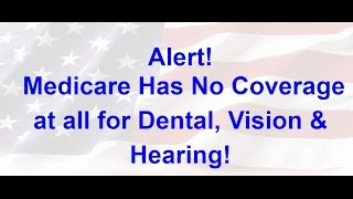 Medicare Dental Vision and Hearing Affordable Solution with No Network Limitations