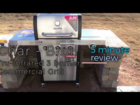 Char Broil Tru Infrared 3 Burner Commercial Grill   First Review