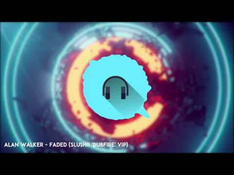 Alan Walker   Faded Slushii 'DUBFIRE' VIP