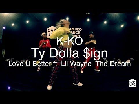 Ty Dolla $ign - Love U Better ft. Lil Wayne & The-Dream | Choreography by K-KO