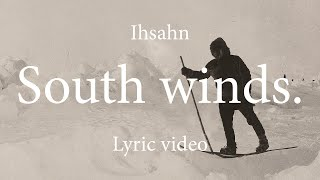 IHSAHN - South Winds (Lyric Video)