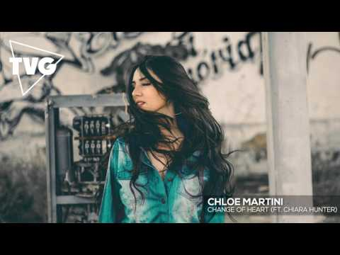 Chloe Martini - Change Of Heart (ft. Chiara Hunter)