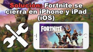solution: The app Fortnite closes on iPhone or iPad and I can not play (iOS)