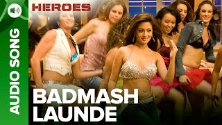 Badmash Launde | Full Audio Song | Heroes | Salman Khan, Sunny Deol, Bobby Deol & Preity Zinta