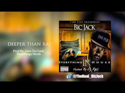 Bic Jack - Deeper Than Rap Ft Dedub (Everything In House)