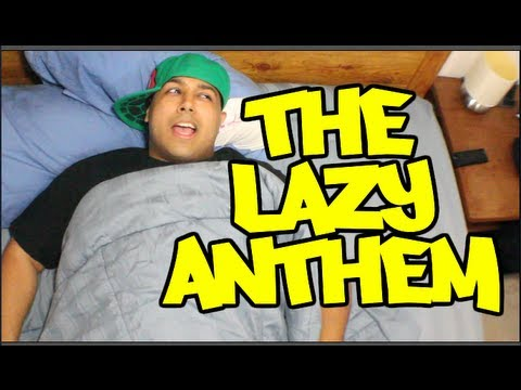 The Lazy Anthem (Music Video)