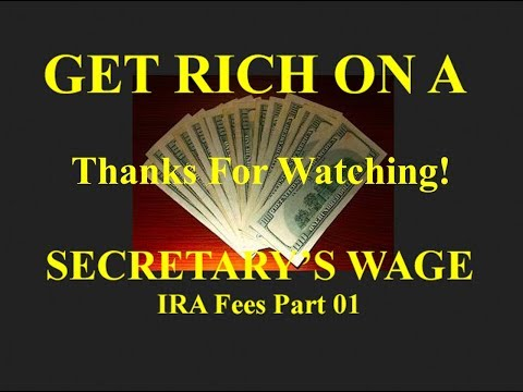 GET RICH ON A SECRETARY'S WAGE - SAVE MONEY - Start An IRA - I look At Fees For Some Major Providers