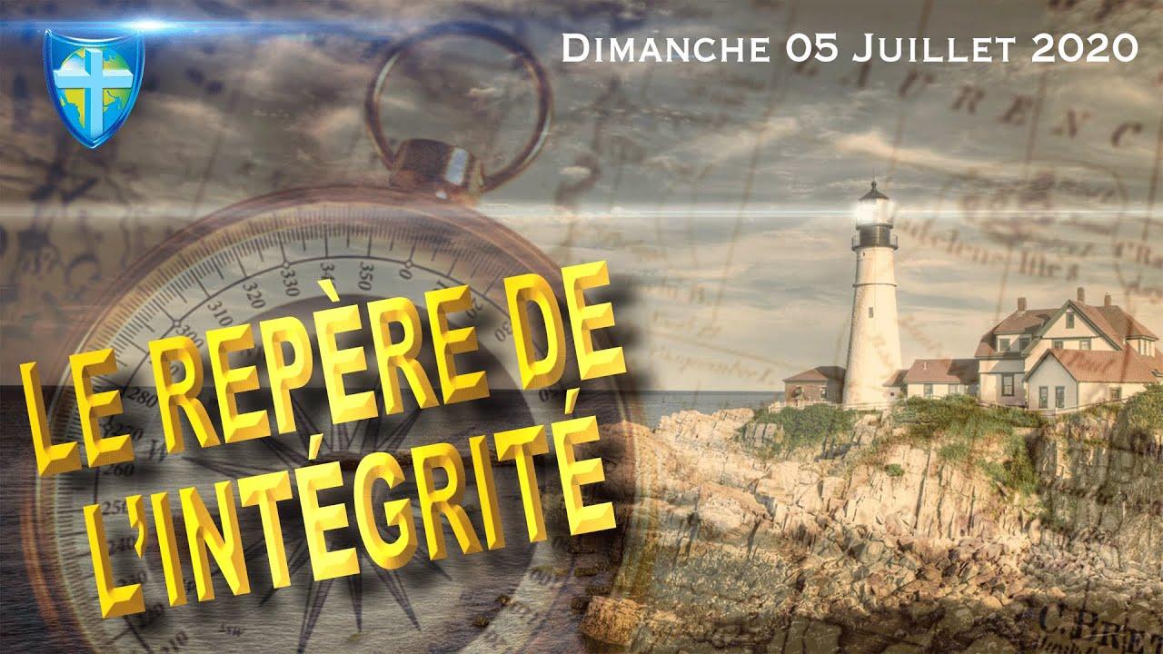 LE REPÈRE DE L'INTÉGRITÉ - CULTE DU DIMANCHE 05/07/20