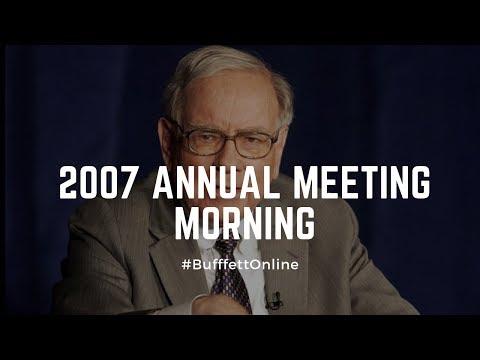 2007 Berkshire Hathaway Annual Meeting Morning Session | Warren Buffett | Charlie Munger