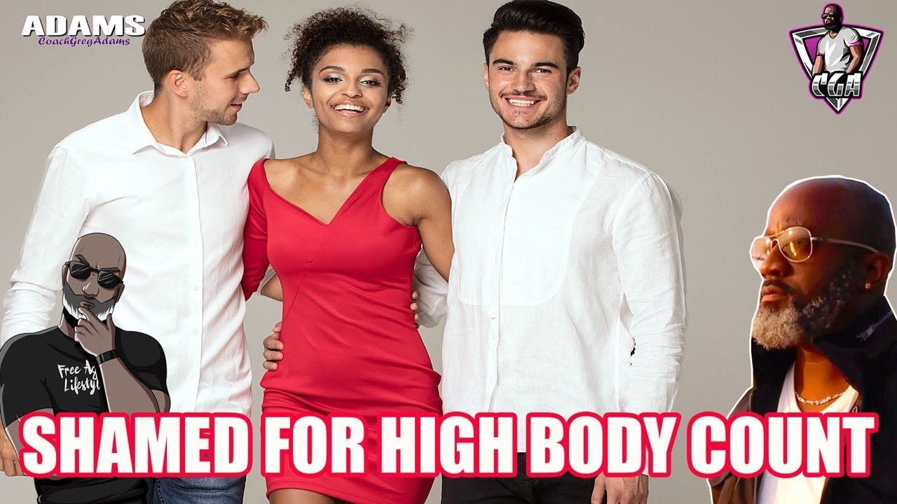 Should Women Be Shamed For Having High Body Counts...If You Just Want To Pump & Dump?