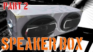 Dual 6x9 speaker box | Part 2 …