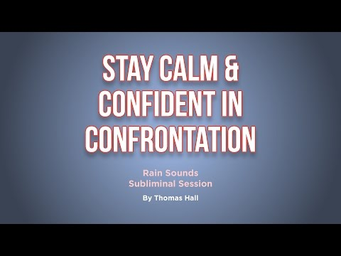 Stay Calm & Confident In Confrontation - Rain Sounds Subliminal Session - By Thomas Hall