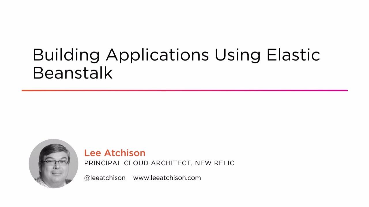 Building Applications Using Elastic Beanstalk | Pluralsight