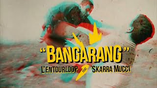 L'ENTOURLOOP & SKARRA MUCCI - Bangarang (Official Video)