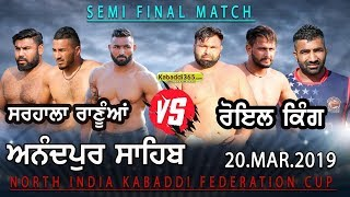 Semi Final Match | Sarhala Ranuan VS Royal King USA | Anandpur Sahib | Kabaddi Cup 20 Mar 2019