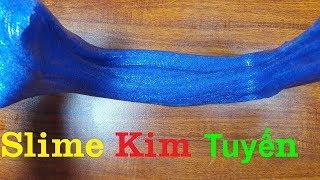 Glitter Slime, Tự Làm Slime Kim Tuyến Cực Đẹp
