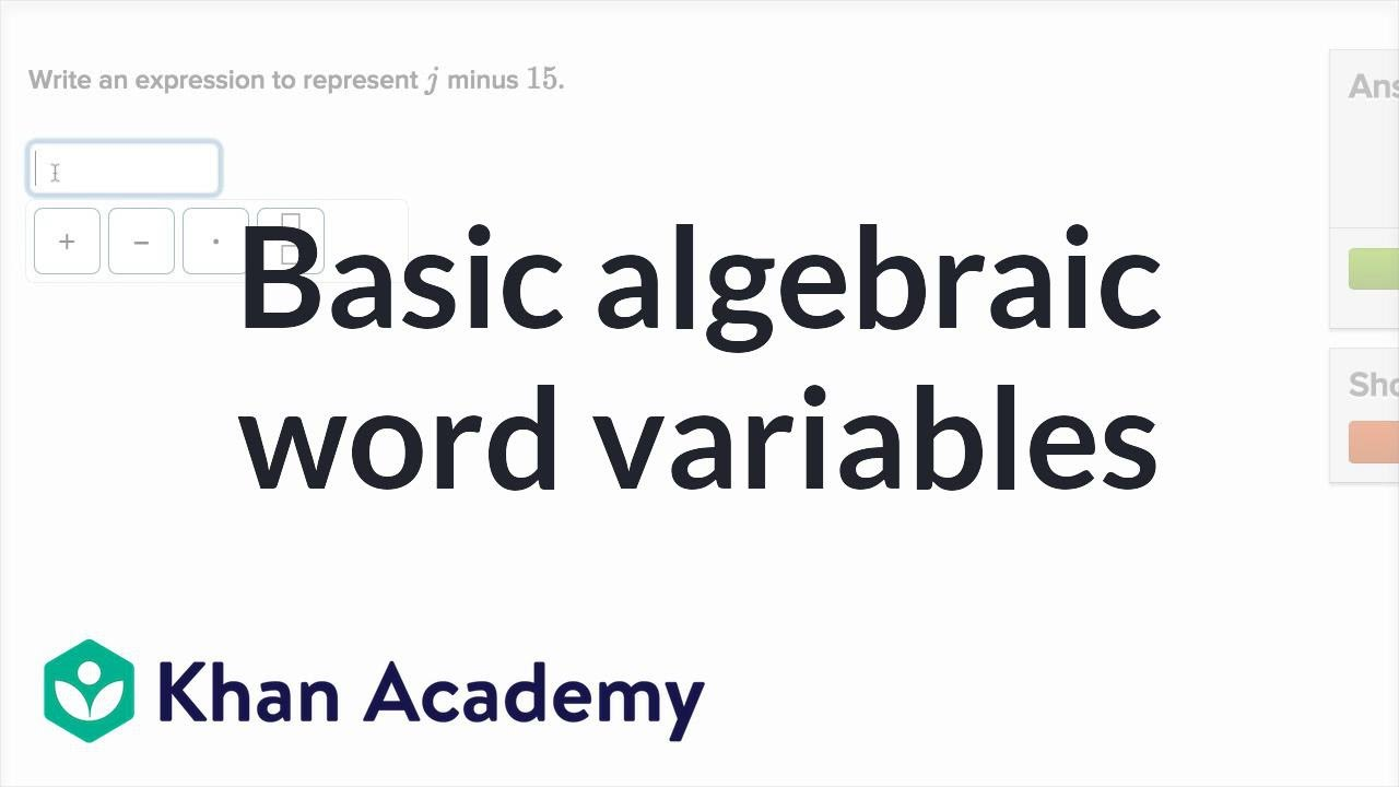 Writing basic expressions with variables (video)  Khan Academy
