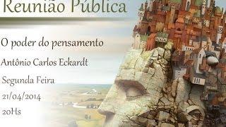 Video Palestra: O poder do pensamento - 21/04/2014 - Antônio Carlos Eckardt download MP3, 3GP, MP4, WEBM, AVI, FLV April 2018