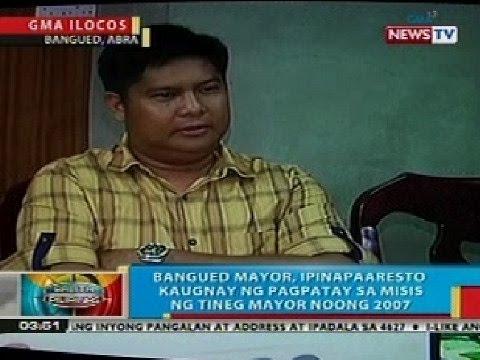 BP: Bangued, Abra Mayor, ipinapaaresto kaugnay ng pagpatay sa misis ng Tineg Mayor noong 2007