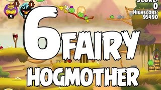 angry Birds Seasons Fairy Hogmother 1-6 Walkthrough 3 Star