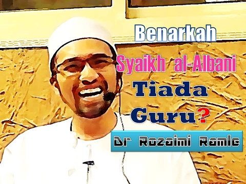 Benarkah Syaikh al-Albani Tiada Guru? || Dr Rozaimi Ramle