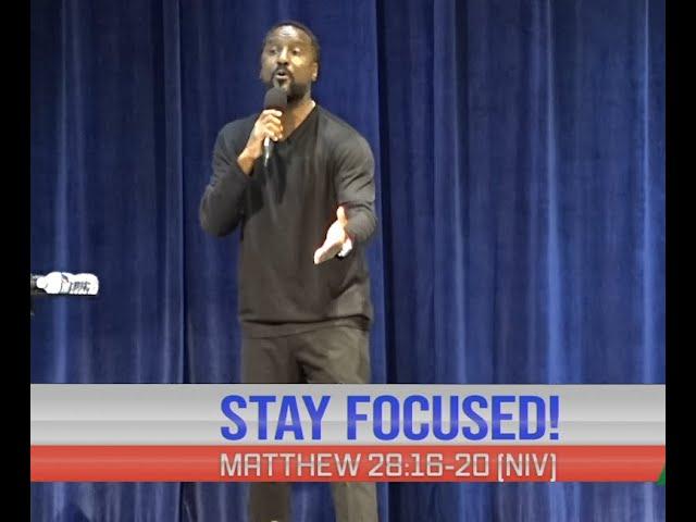 Stay Focus! | Pastor Swann