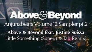 Above & Beyond feat. Justine Suissa - Little Something (Super8 & Tab Remix)