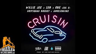 Willie Joe X Sob X Rbe  Lul G X Dripsquad Brodey X Jamesonline Cruisin Prod. Uce Nation