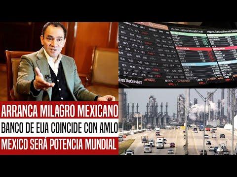 BANCO DE EUA LE DA LA RAZÓN A AMLO! MÉXICO SERÁ POTENCIA MUNDIAL. FALLÓ EL FMI. EMPEZÓ EL MILAGRO.