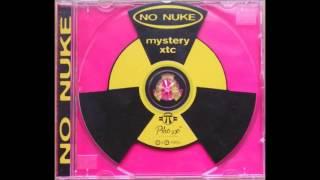 No Nuke - Mystery XTC