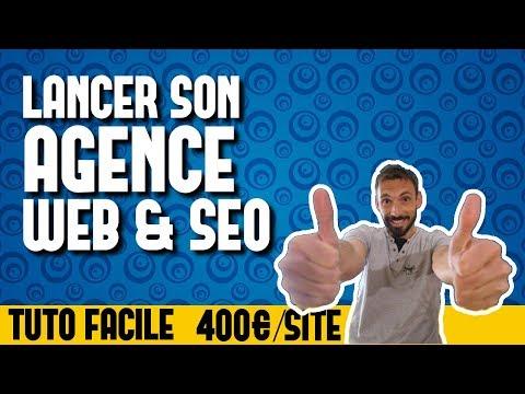 LANCER SON AGENCE WEB & SEO (TUTO FACILE)