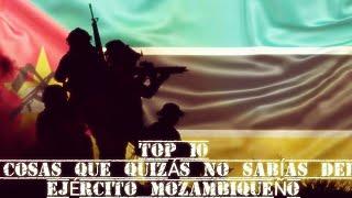 TOP 10 Cosas Que Quizás No Sabías Del Ejército Mozambiqueño 🇲🇿 (Vid. 24)