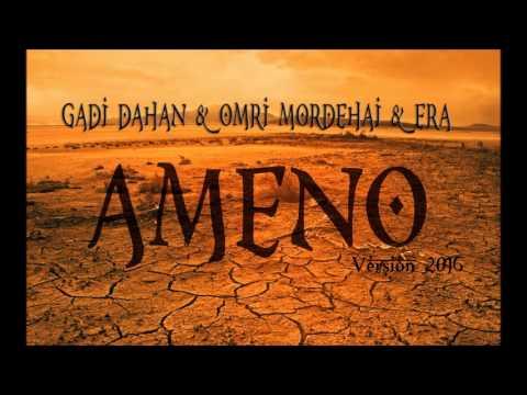 Gadi Dahan & Omri Mordehai & Era  Ameno 2016 Version