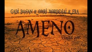 Gadi Dahan & Omri Mordehai & Era - Ameno (2016 Version)