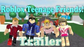 Roblox Teenage Friends Trailer! (NEW SERIES)