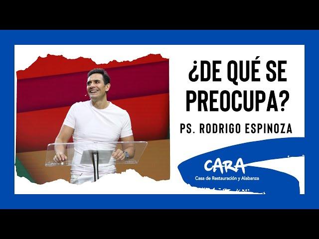 ¿De Qué Se Preocupa? - Ps. Rodrigo Espinoza