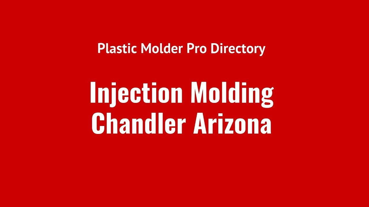 Plastic Injection Molding Chandler Arizona (AZ)