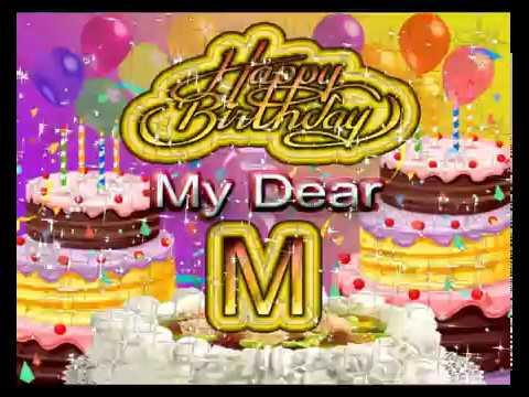 Happy Birthday My Dear Letter MHappy Wishes NameM Name Love Whatsapp Status