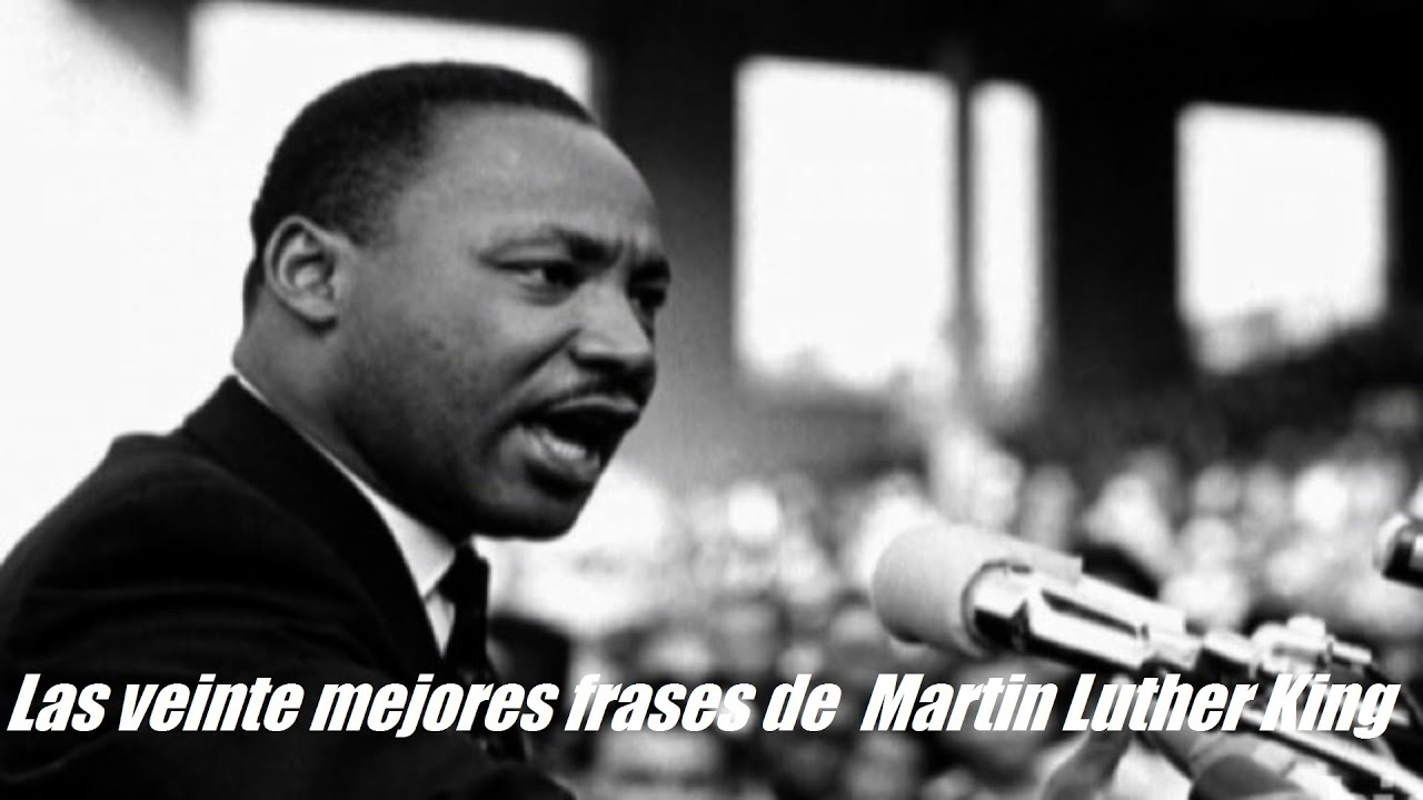 Frases Importantes De Pensadores: Frases Celebres De Martin Luther King