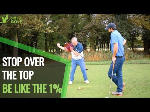 OVER THE TOP GOLF SWING FIX AND MAYBE SWING MORE LIKE THE PROS