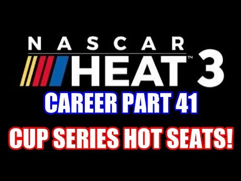 CUP SERIES HOT SEATS! | NASCAR Heat 3 Career Part 41