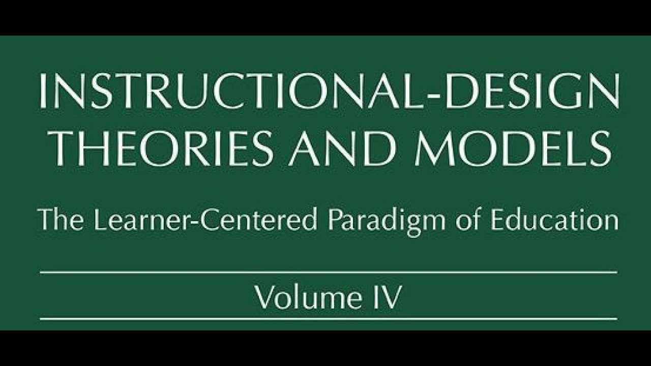 The Learner Centered Paradigm Of Education Instructional Design Theories And Models Youtube