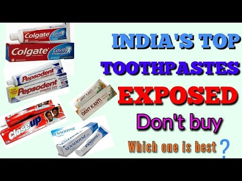 India's Top Toothpastes exposed  Don't buy it  Which Toothpaste is best?