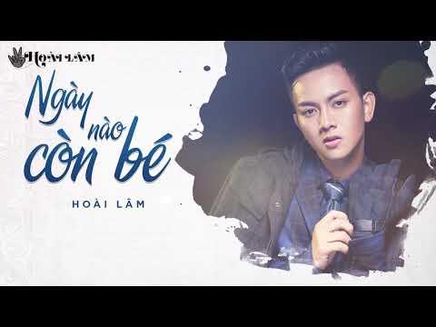 Ngày Nào Còn Bé (Lyrics Video)   Hoài Lâm tại Xemloibaihat.com