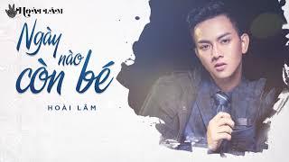 Ngày Nào Còn Bé (Lyrics Video) | Hoài Lâm