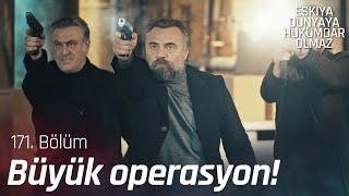 Yaman Korkmaz operasyonu!  - Eşkıya Dünyaya Hükümdar Olmaz 171. Bölüm